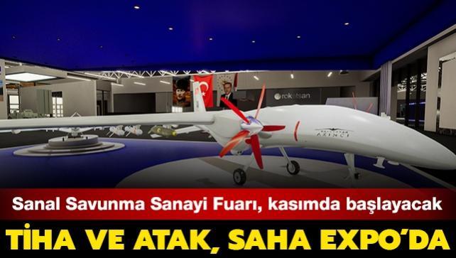 Sanal Savunma Sanayi Fuarı, kasımda başlayacak: TİHA ve ATAK, SAHA EXPO'da