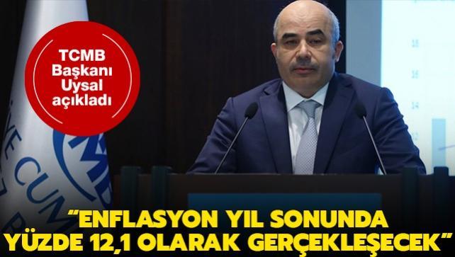 TCMB Başkanı Uysal açıkladı: Enflasyon yıl sonunda yüzde 12,1 olarak gerçekleşecek