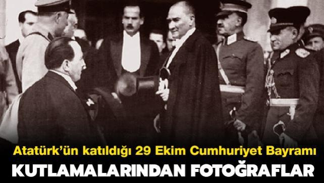 Atatürk'ün katıldığı 29 Ekim Cumhuriyet Bayramı kutlamalarından fotoğrafları