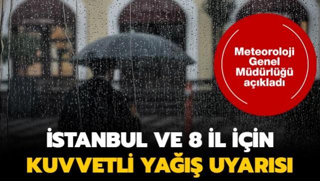 Meteoroloji'den İstanbul ve 8 il için sağanak uyarısı