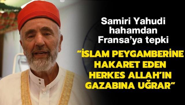 Samiri Yahudi hahamdan Fransa'ya tepki: İslam Peygamberine hakaret eden herkes Allah'ın gazabına uğrar