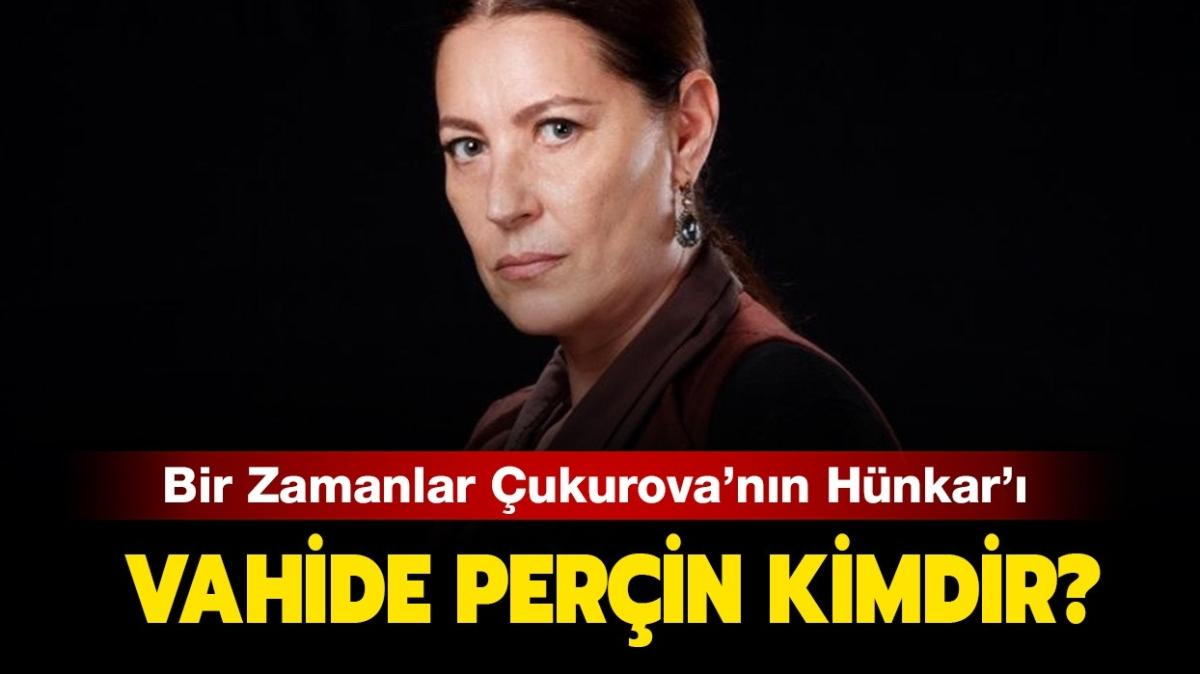 """Vahide Perçin kaç yaşında, nereli"""" Bir Zamanlar Çukurova'nın Hünkar'ı Vahide Perçin kimdir"""""""