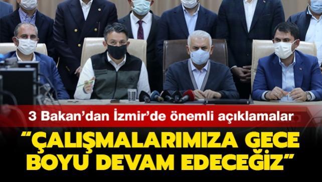 3 Bakan'dan İzmir'de önemli açıklamalar: Çalışmalarımıza gece boyu devam edeceğiz