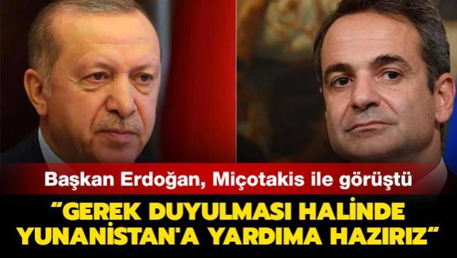 Başkan Erdoğan, Miçotakis ile görüştü: Gerek duyulması halinde Yunanistan'a yardıma hazırız