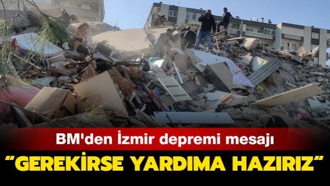 BM'den İzmir depremi mesajı: Gerekirse yardıma hazırız