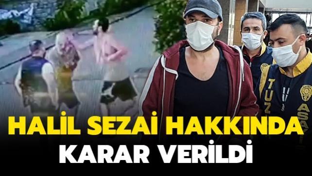 Halil Sezai hakkında karar verildi