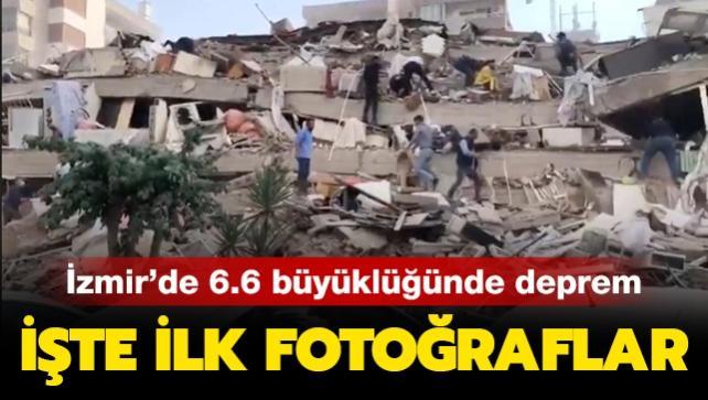 İzmir'de 6.6 büyüklüğünde deprem! İşte ilk fotoğraflar