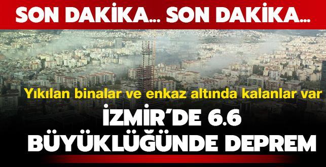 İzmir'de 6.6 büyüklüğünde deprem... İstanbul'da da hissedildi