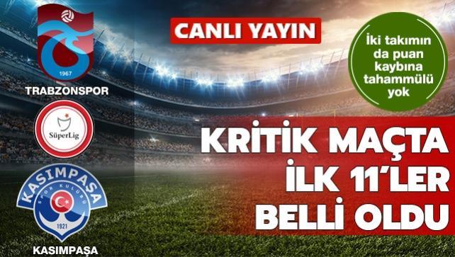 Trabzonspor-Kasımpaşa | İlk 11'ler belli oldu