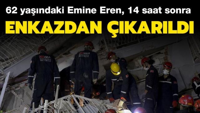İzmir'de, 62 yaşındaki Emine Eren 14 saat sonra enkazdan yaralı olarak çıkarıldı