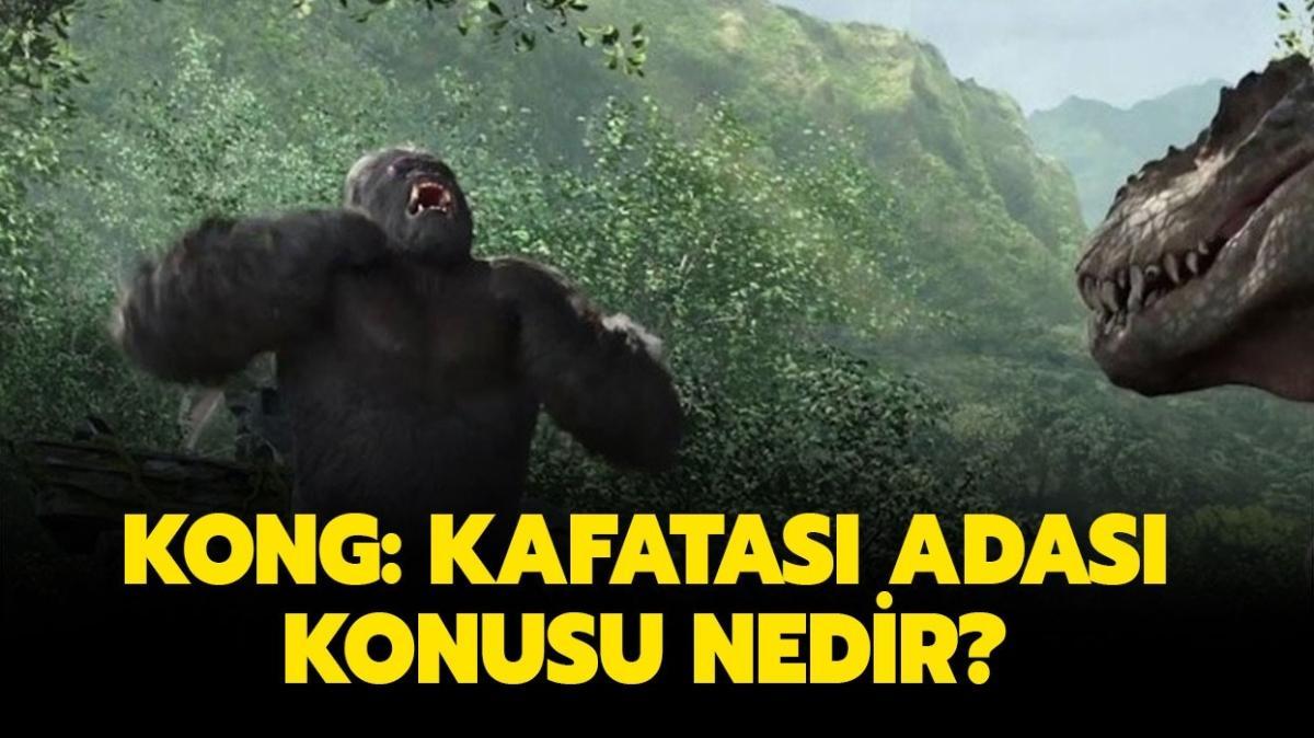 """Kong Kafatası Adası oyuncuları kimler"""" Kong: Kafatası Adası konusu nedir"""""""
