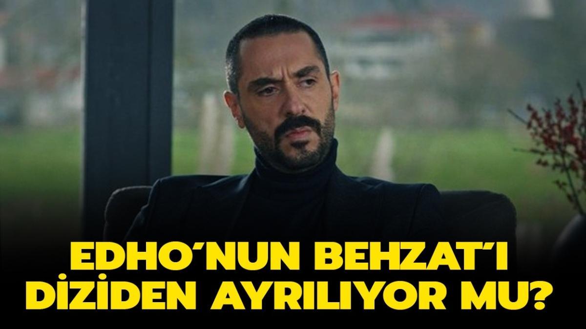 """EDHO Behzat diziden ayrılacak mı"""""""