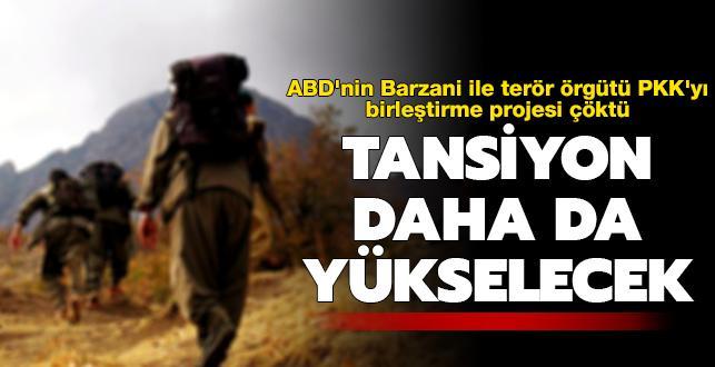 ABD'nin Barzani ile terör örgütü PKK'yı birleştirme projesi çöktü: Tansiyon daha da yükselecek