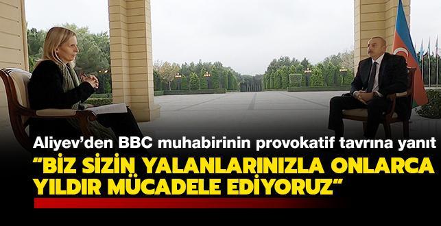 Aliyev'den BBC muhabirinin provokatif tavrına yanıt: Biz sizin yalanlarınızla onlarca yıldır mücadele ediyoruz