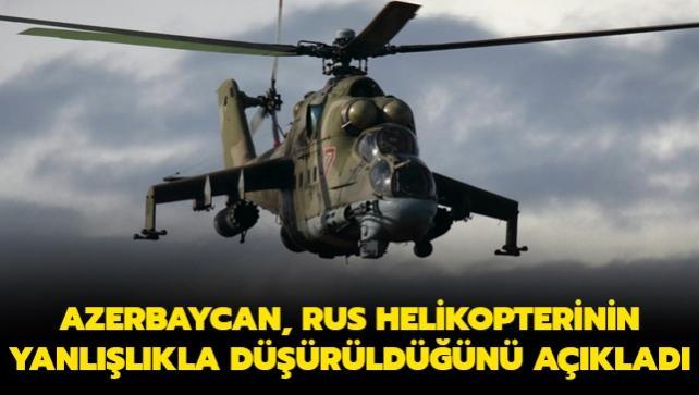 Azerbaycan, Rusya'ya ait askeri helikopterin yanlışlıkla düşürüldüğünü açıkladı