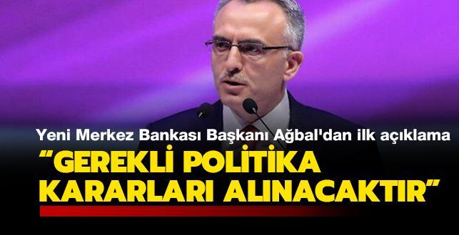 TCMB Başkanı Naci Ağbal: Tüm politika araçları kararlılıkla kullanılacaktır