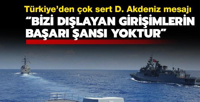 Bakan Çavuşoğlu: D. Akdeniz'de Türkiye'nin hakkı olan kaynaklardan vazgeçmesini kimse beklemesin