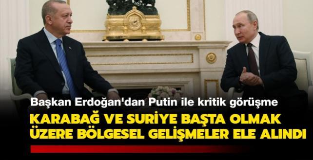 Başkan Erdoğan'dan Putin ile kritik görüşme: Karabağ ve Suriye başta olmak üzere bölgesel gelişmeler ele alındı