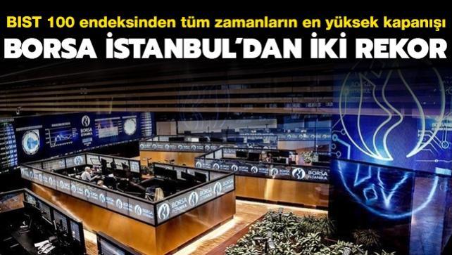 Borsa İstanbul'dan iki rekor... BIST 100 endeksi tüm zamanların en yüksek kapanışını gerçekleştirdi