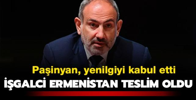 Paşinyan yenilgiyi kabul etti... İşgalci Ermenistan teslim oldu