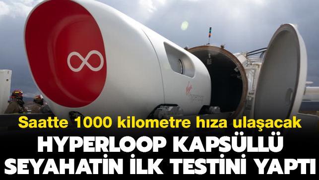 Saatte 1000 kilometre hıza ulaşacak: Hyperloop kapsüllü seyahatin ilk testini yaptı