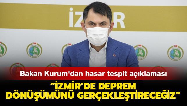 Bakan Kurum'dan hasar tespit açıklaması: İzmir'de deprem dönüşümünü gerçekleştireceğiz