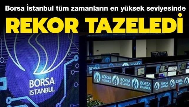 Borsa İstanbul rekor tazeledi: Tüm zamanların en yüksek seviyesini gördü