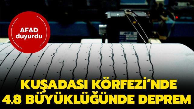 İzmir Kuşadası Körfezi'nde 4,8 büyüklüğünde deprem!