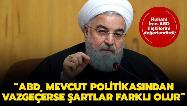"""Ruhani: """"ABD mevcut politikasından vazgeçerse şartlar farklı olur"""""""
