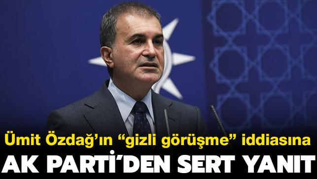"""Ümit Özdağ'ın """"AK Parti ile İYİ Parti arasında gizli görüşme"""" iddiasına Ömer Çelik'ten yalanlama"""