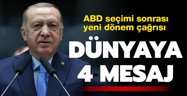 Başkan Erdoğan'dan ABD seçimi sonrası yeni dönem çağrısı! Dünyaya 4 mesaj