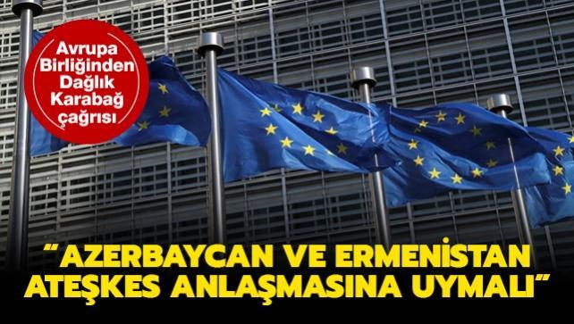 Avrupa Birliğinden Dağlık Karabağ çağrısı: Azerbaycan ve Ermenistan ateşkes anlaşmasına uymalı