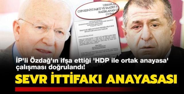 İP'li Özdağ'ın ifşa ettiği 'HDP ile ortak anayasa' çalışması doğrulandı! Sevr ittifakı anayasası