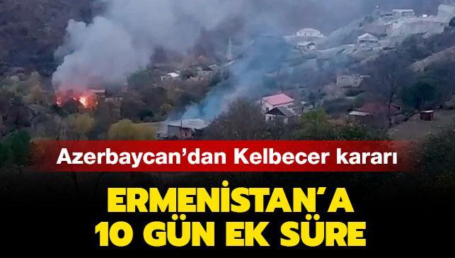 Azerbaycan'dan Kelbecer'in boşaltılması için işgalci Ermenistan'a 10 gün ek süre