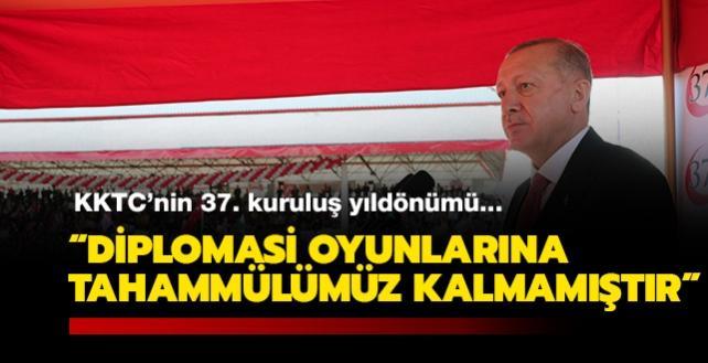 Başkan Erdoğan: Diplomasi oyunlarına tahammülümüz kalmamıştır