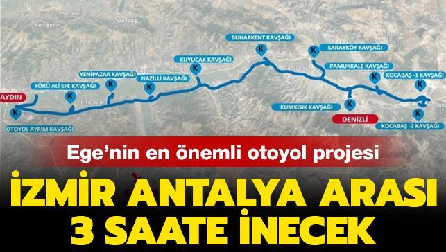 Ege'nin en önemli otoyol projesi! İzmir Antalya arası 3 saate inecek
