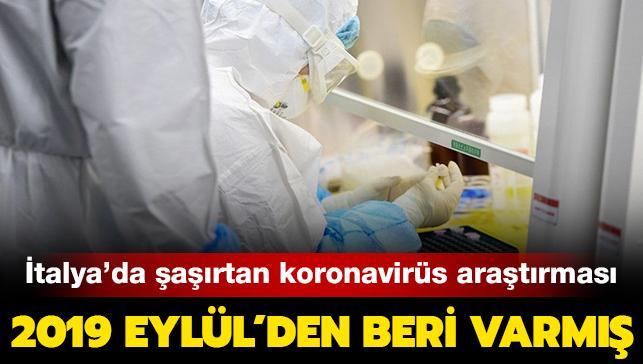 Koronavirüs 2019'un Eylül ayından beri varmış