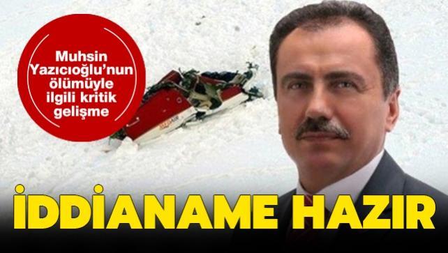 Muhsin Yazıcıoğlu soruşturmasında iddianame hazır