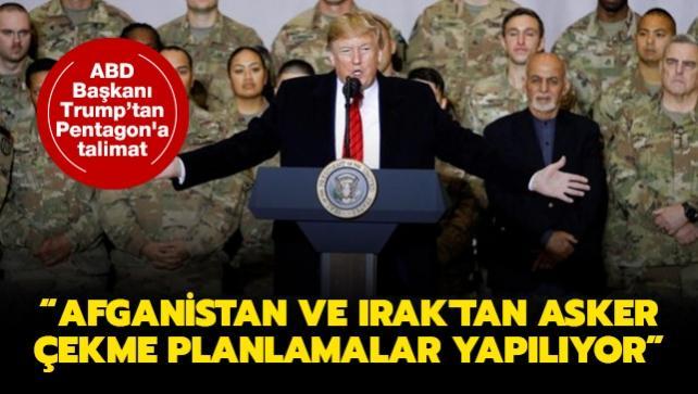 ABD Başkanı Trump'tan Pentagon'a talimat: Afganistan ve Irak'tan asker çekme planları yapılıyor