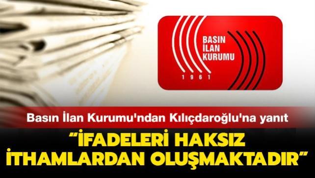 Basın İlan Kurumu'ndan CHP Genel Başkanı Kılıçdaroğlu'na yanıt: İfadeleri haksız ithamlardan oluşmaktadır