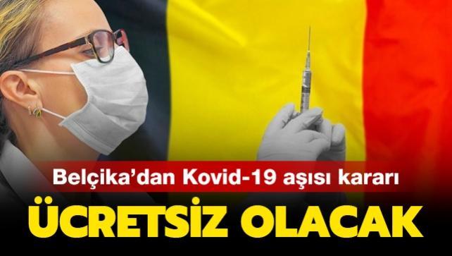 Belçika'dan Kovid-19 aşısı kararı: Halka ücretsiz yapılacak