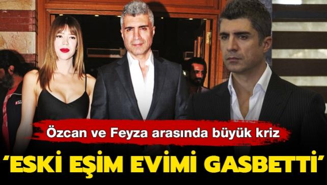 Eski eşler Özcan Deniz-Feyza Aktan arasında büyük kriz! 'Evimi gasbetti'