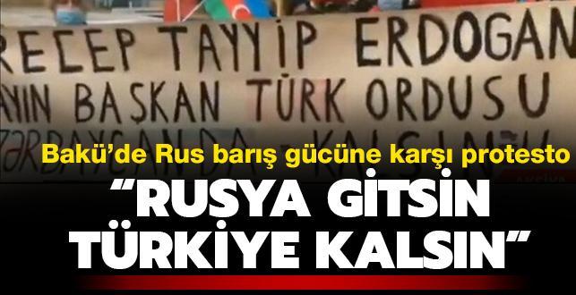 Bakü'de Rus barış gücüne karşı protesto: Rusya gitsin, Türkiye kalsın