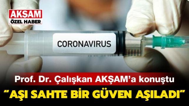 Prof. Dr. Deniz Çalışkan: Aşı sahte bir güven aşıladı