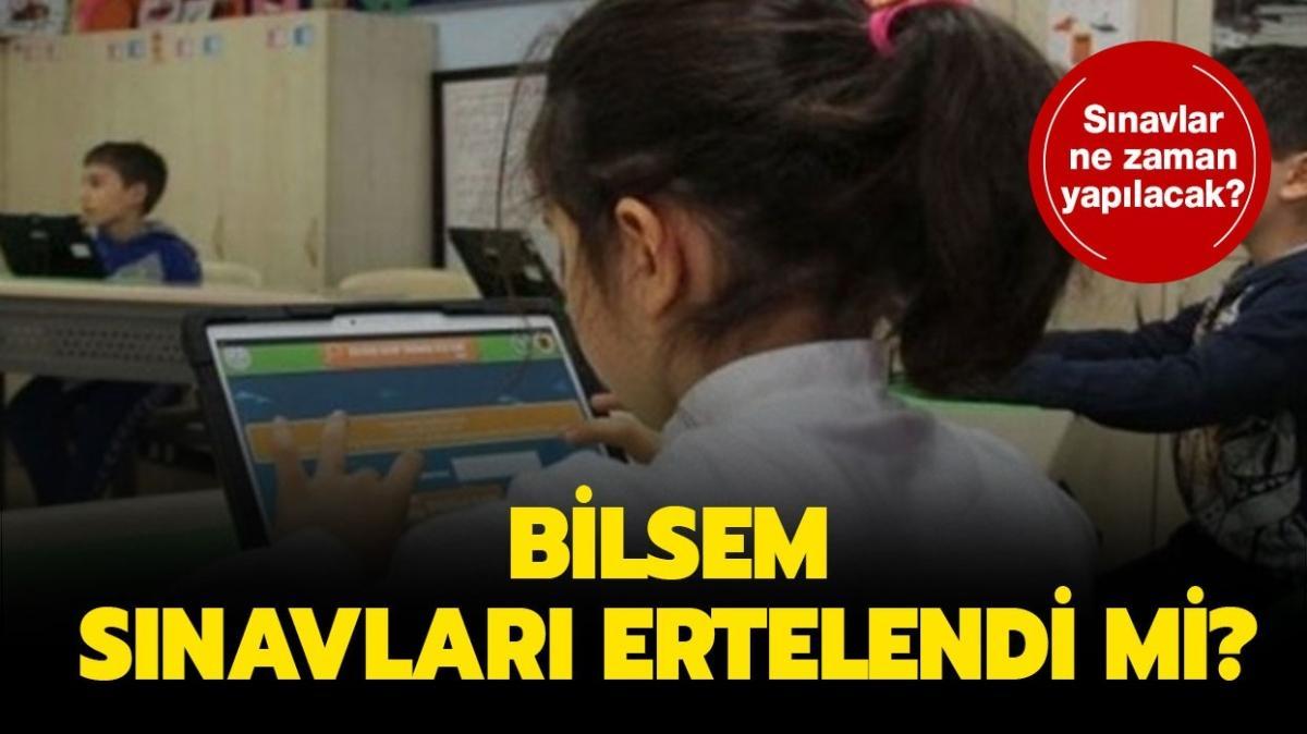 """BİLSEM sınavları ertelendi mi"""""""