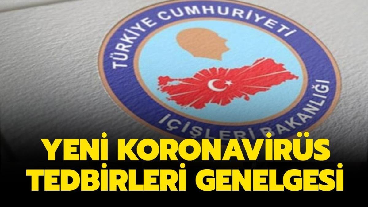 """Koronavirüs yasakları ne zaman başlayacak"""" İçişleri Bakanlığı yeni Kovid-19 genelgesi yayınlandı!"""