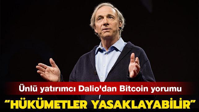 """Ünlü yatırımcı Dalio: """"Hükümetler Bitcoin'i eninde sonunda yasaklayabilir"""""""