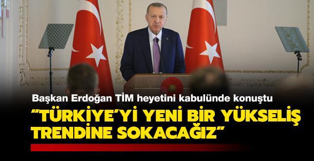 Başkan Erdoğan TİM heyetini kabulünde konuştu: Türkiye'nin geleceği için üzerimize düşeni yapmayı sürdüreceğiz