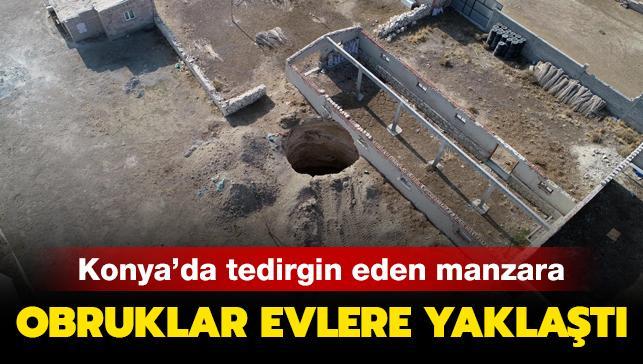 Konya'da tedirgin eden manzara: Obruklar evlere yaklaştı