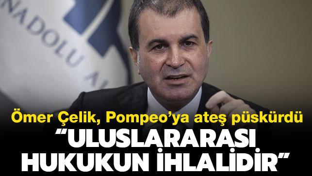 """AK Parti Sözcüsü Çelik: """"Pompeo'nun Filistin'de gayrı meşru yerleşimleri ziyaret etmesi hukuksuzluktur"""""""